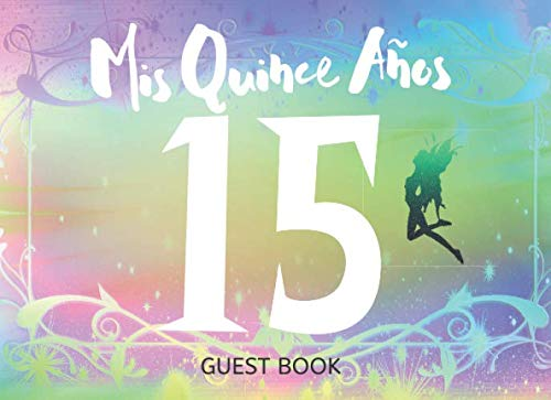 (Quinceanera Guest Book with Fairytale: Celebration Signature and Message Book Sweet 15 (Greetings, Party Decorations,Wishes, Cards, Gifts))