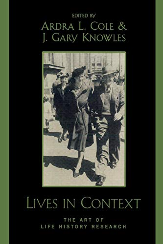 Lives in Context: The Art of Life History Research