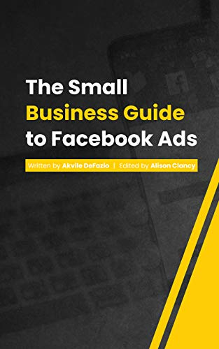 The Small Business Guide To Facebook Ads