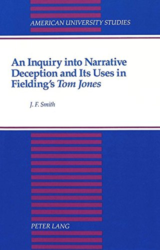 An Inquiry into Narrative Deception and Its Uses in Fielding's «Tom Jones» (American University Studies) (Tom Jones By Henry Fielding Full Text)