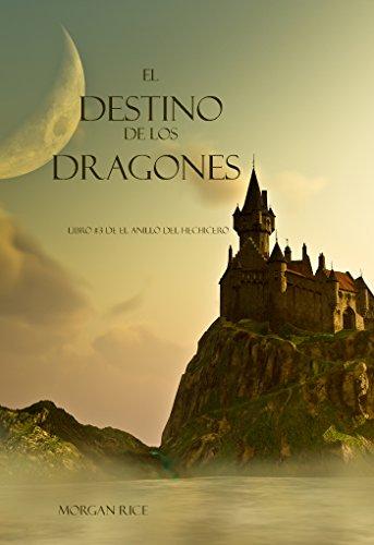 El Destino De Los Dragones (Libro #3 de El Anillo del Hechicero) (