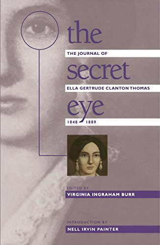North American Journal (The Secret Eye: The Journal of Ella Gertrude Clanton Thomas, 1848-1889 (Gender and American Culture))