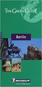 Berlin (Michelin Green Guide Berlin) by Michelin Travel Publications (2001-01-04)