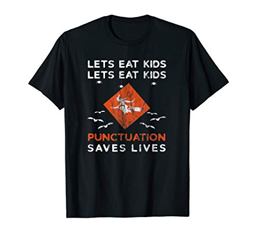 Lets eat Kids. T-Shirt Funny Halloween Quotes & -