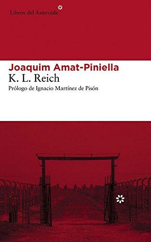 K. L. Reich (Libros del Asteroide) Tapa blanda – 2 oct 2014 Joaquim Amat-Piniella Ignacio Martínez de Pisón Baltasar Porcel Pujol 8416213011