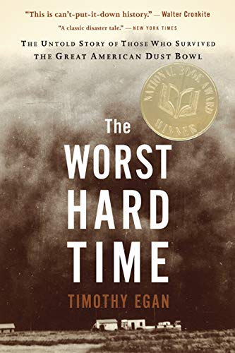 (The Worst Hard Time: The Untold Story of Those Who Survived the Great American Dust Bowl)