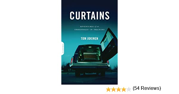 Curtains: Adventures of an Undertaker-in-Training: Tom Jokinen ...