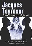 Jacques Tourneur: The Cinema of Nightfall