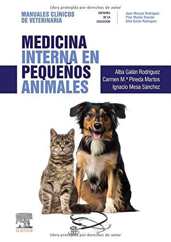 Medicina Interna En Pequeños Animales: Manuales clínicos de Veterinaria por Pineda Martos, Carmen,Mesa Sánchez, Ignacio,Galán Rodríguez, Alba,Morgaz Rodríguez, Juan,Muñoz Rascón, Pilar