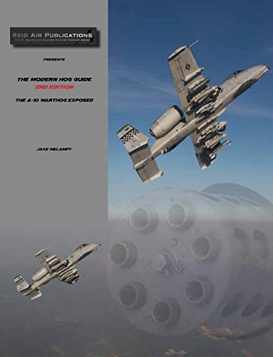 The Modern Hog Guide, 2nd Edition: The A-10 Warthog Exposed ()