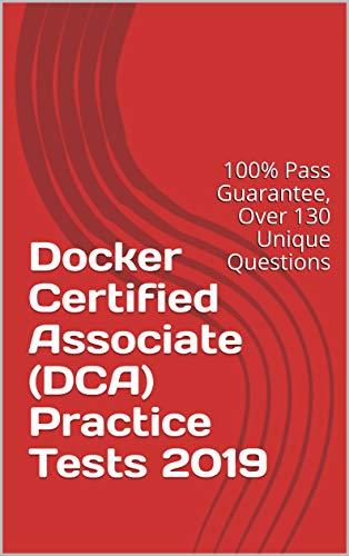 Docker Certified Associate (DCA) Practice Tests 2019