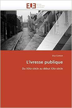 Book L'ivresse publique: Du XIXe siècle au début XXe siècle (Omn.Univ.Europ.) (French Edition)