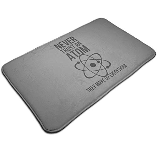 Household Items-Fly-shop Never Trust an Atom They Make Up Everything Funny Nerd Humor Carpet 19.5