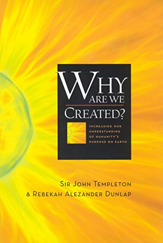 Why Are We Created? Increasing Our Understanding of Humanity's Purpose on Earth