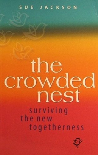 Download The Crowded Nest: Surviving the New Togetherness pdf epub