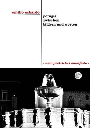 perugia zwischen bildern und worten - mein poetisches manifesto ...