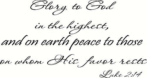 Luke 2:14 Wall Art, Glory to God in the Highest, and on Earth Peace to Those on Whom His Favor Rests, Creation Vinyls (Glory To God In The Highest Scripture Verse)