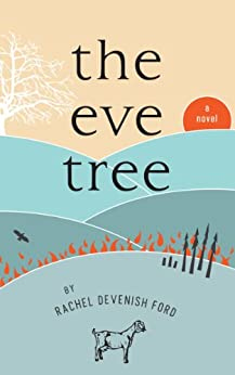 The Eve Tree: A Novel by [Ford, Rachel Devenish]