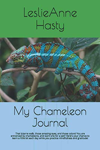 My Chameleon Journal: That bizarre walk, those amazing eyes, and those colors!  You are entranced by chameleons, and want one for a pet?  Here's your ... while you practice mindfulness and gratitude! (Valentinesdaygifts)