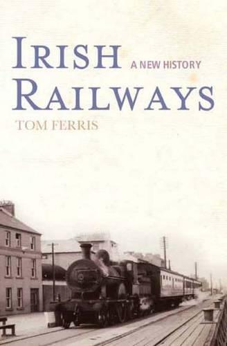Irish Railways: A New History PDF