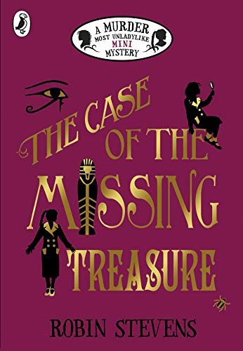 - The Case of the Missing Treasure: A Murder Most Unladylike Mini Mystery