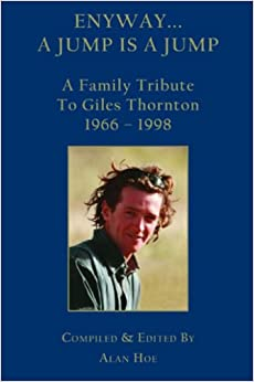 Enyway... a Jump Is a Jump: A Family Tribute to Giles Thornton 1966 - 1998