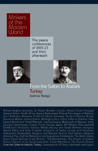 From the Sultan to Atatürk: Turkey- The Peace Conferences of 1919-23 and Their Aftermath