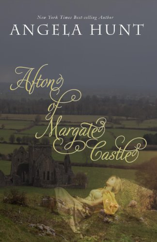 Afton of Margate Castle (The Knights'  Chronicles Book 1) by [Hunt, Angela, Angela Elwell Hunt]