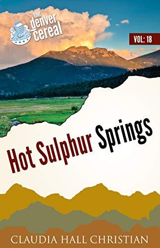 Hot Sulphur Springs: Denver Cereal Volume 18