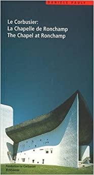 Le Corbusier: Chapel of Ronchamp (Le Corbusier Guides)