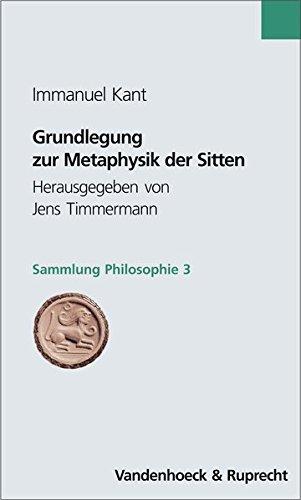 Grundlegung zur Metaphysik der Sitten (Sammlung Philosophie, Band 3)