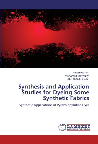 Synthesis and Application Studies for Dyeing Some Synthetic Fabrics: Synthetic Applications of Pyrazolopyridine Dyes