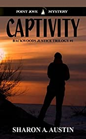 Captivity (Backwoods Justice Trilogy Book 1)