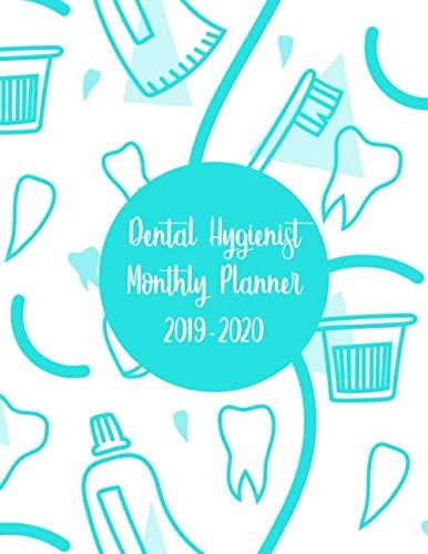 Dental Hygienist Monthly Planner 2019-2020: 12 Months Calendar Organizer August 2019/July 2020 -  Daily Weekly Monthly Appointment Scheduler (Dental Schedule Book)