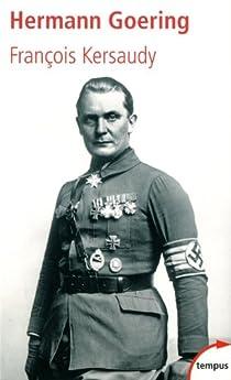 Hermann Goering. Le deuxième homme du IIIe Reich par Kersaudy