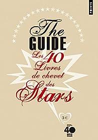 The guide. Les 40 livres de chevet des stars - Clémentine Goldszal