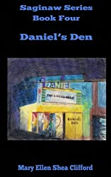 Daniel's Den (Saginaw Series Book 4)