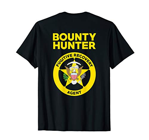 Bounty Hunter Fugitive Recovery Agent Bail Bondsman Duty T-Shirt]()