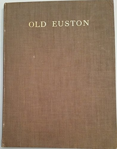 Euston Station - Old Euston: an account of the beginning of the London and Birmingham Railway and the building of Euston Station