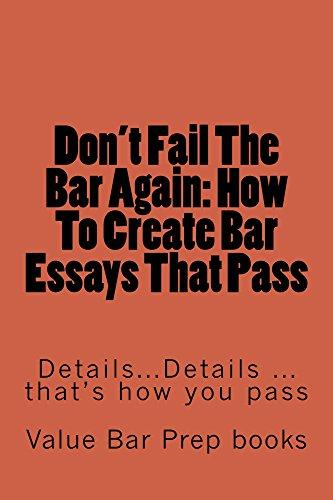 Don't Fail The Bar Again: How To Create Bar Essays That Pass (Borrowing Allowed): (Borrowing Allowed) ( e book)