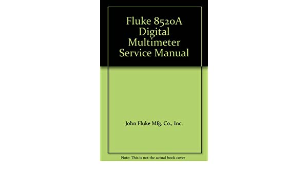 fluke 8520a digital multimeter service manual inc john fluke mfg rh amazon com Service Station Parts Manual