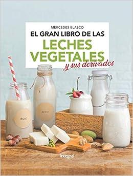 El gran libro de las leches vegetales (ALIMENTACION): Amazon.es: MERCEDES BLASCO GIMENO: Libros