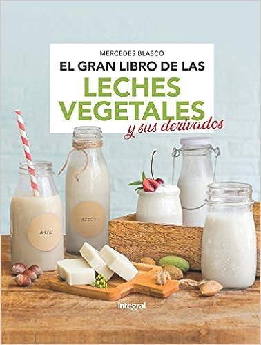 El gran libro de las leches vegetales y sus derivados ALIMENTACIÓN ...