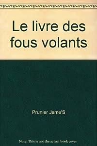 """Afficher """"Livre des fous volants histoire de l'aviation (Le)"""""""