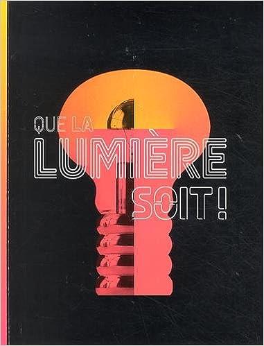 Téléchargement Que la lumière soit ! pdf, epub ebook
