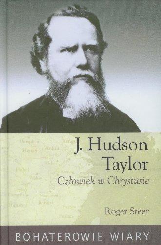 J Hudson Taylor Czlowiek w Chrystusie Steer Roger