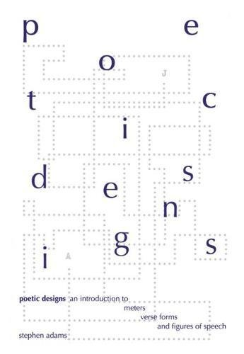 Poetic Designs: An Introduction to Meters, Verse Forms, and Figures of Speech (Turco Forms)