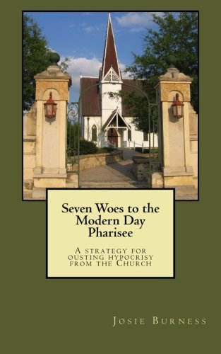 Seven Woes to the Modern Day Pharisee