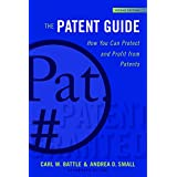 The Patent Guide: How You Can Protect and Profit from Patents