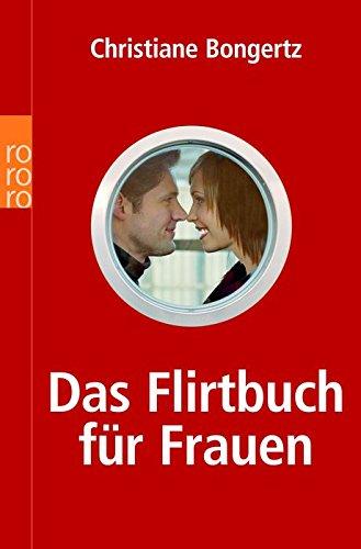Das Flirtbuch für Frauen